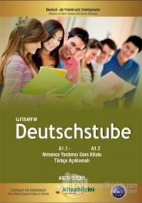 Unsere Deutschstube A1.1 - A1.2 Almanca Yardımcı Ders Kitabı Türkçe Açıklamalı