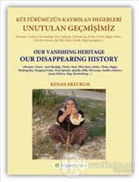 Unutulan Geçmişimiz: Kültürümüzün Kaybolan Değerleri %20 indirimli Ken