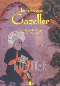 Unutulmayan Gazeller Fuzuli, Şeyh Galip, Baki, Nedim
