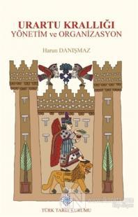 Urartu Krallığı Yönetim ve Organizasyon (Ciltli)