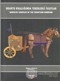 Urartu Krallığında Tekerlekli Taşıtlar - Wheeled Vehicles In The Urartian Kingdom