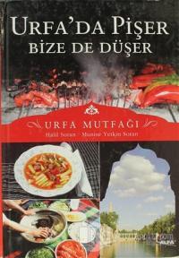 Urfa'da Pişer Bize de Düşer (Ciltli)