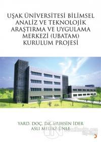 Uşak Üniversitesi Bilimsel Analiz ve Teknolojik Araştırma ve Uygulama Merkezi (UBATAM) Kurulum Projesi