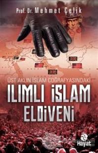 Üst Aklın İslam Coğrafyasındaki Ilımlı İslam Eldiveni