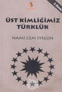 Üst Kimliğimiz Türklük