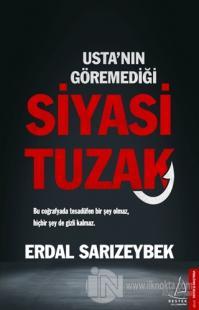 Usta'nın Göremediği Siyasi Tuzak Erdal Sarızeybek