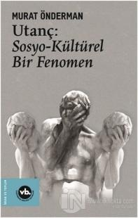 Utanç: Sosyo-Kültürel Bir Fenomen Murat Önderman