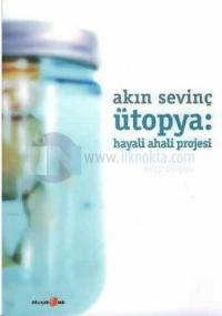 Ütopya;Hayali Ahali Projesi
