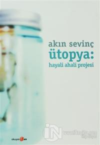 Ütopya: Hayali Ahali Projesi