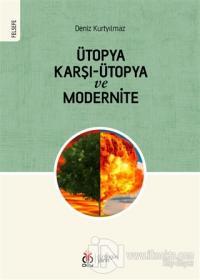 Ütopya Karşı-Ütopya ve Modernite