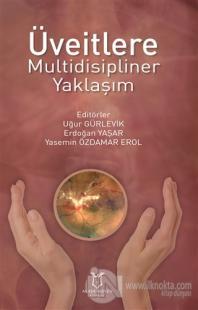 Üveitlere Multidisipliner Yaklaşım Uğur Gürlevik