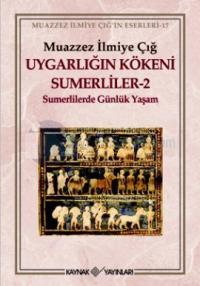 Uygarlığın Kökeni Sumerliler - 2 (İmzalı)