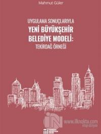 Uygulama Sonuçlarıyla Yeni Büyükşehir Belediye Modeli