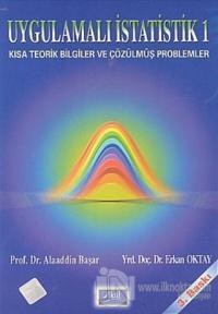 Uygulamalı İstatistik 1 Kısa Teorik Bilgiler ve Çözülmüş Problemler