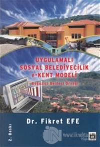 Uygulamalı Sosyal Belediyecilik e-Kent Modeli