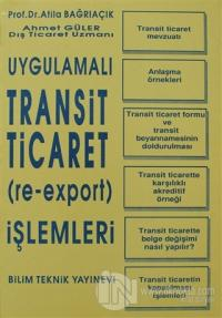 Uygulamalı Transit Ticaret (Re-Export) İşlemleri