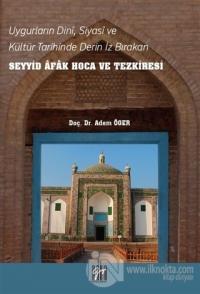 Uygurların Dini, Siyasi, ve Kültür Tarihinde Derin İz Bırakan Seyyid Afak Hoca ve Tezkiresi