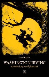 Uykulu Kuytu Söylencesi Washington Irwing