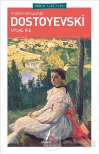 Uysal Kız Fyodor Mihayloviç Dostoyevski