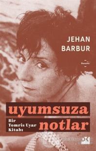Uyumsuza Notlar Jehan Barbur