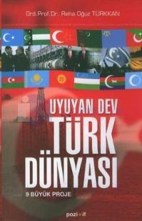 Uyuyan Dev Türk Dünyası - 9 Büyük Proje