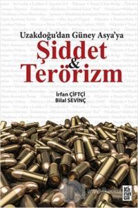 Uzakdoğu'dan Güney Asya'ya Şiddet ve Terörizm