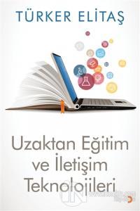 Uzaktan Eğitim ve İletişim Teknolojileri