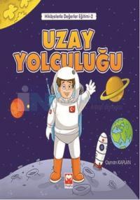 Uzay Yolculuğu - Hikayelerle Değerler Eğitimi 2