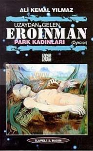 Uzaydan Gelen Eroinman Park Kadınları (Öyküler)