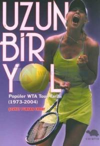 Uzun Bir Yol-Popüler WTA Tour Tarihi (1973-2004)