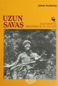 Uzun Savaş Salvador'da Diktatörlük ve Devrim