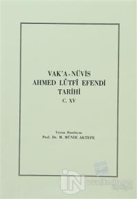 Vak'a-Nüvis Ahmed Lutfi Efendi Tarihi C. 15