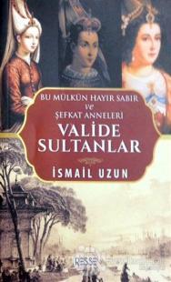 Valide Sultanlar