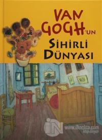 Van Gogh'un Sihirli Dünyası (Ciltli)