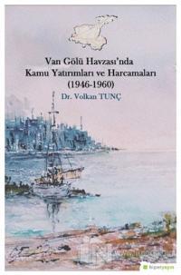 Van Gölü Havzası'nda Kamu Yatırımları ve Harcamaları (1946-1960)