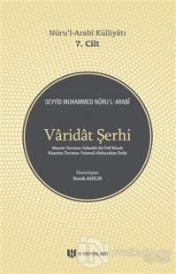 Varidat Şerhi - Nuru'l-Arabi Külliyatı 7. Cilt