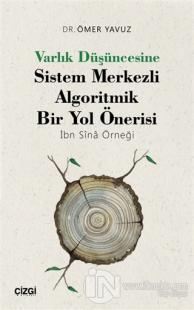 Varlık Düşüncesine Sistem Merkezli Algoritmik Bir Yol Önerisi