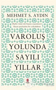 Varoluş Yolunda Sayılı Yıllar Mehmet S. Aydın