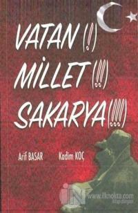 Vatan(!) Millet (!!) Sakarya (!!!)
