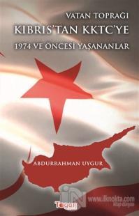 Vatan Toprağı Kıbrıs'tan KKTC'ye  1974 ve Öncesi Yaşanananlar