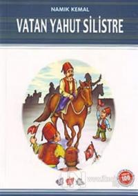 Vatan Yahut Silistre (Milli Eğitim Bakanlığı İlköğretim 100 Temel Eser)