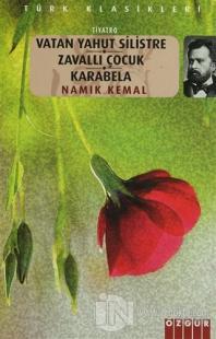 Vatan Yahut Silistre - Zavallı Çocuk - Karabela