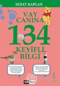 Vay Canına 134 Keyifli Bilgi