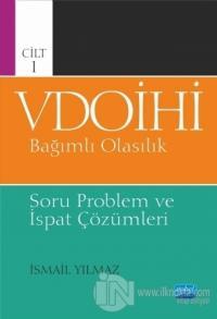 VDOİHİ Bağımlı Olasılık Soru Problem ve İspat Çözümleri - Cilt 1 İsmai