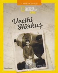 Vecihi Hürkuş - National Geographic Kids