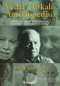 Vedat Türkali Ansiklopedisi Abdülkadir Pirhasan Hakkında Bilmek İstediğiniz Her Şey