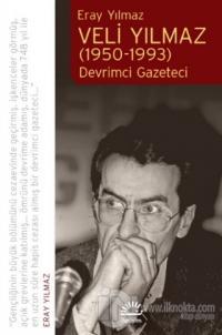 Veli Yılmaz (1950-1993) Eray Yılmaz