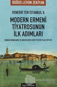 Venedik'ten İstanbul'a Modern Ermeni Tiyatrosu'nun İlk Adımları