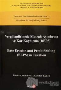 Vergilendirmede Matrah Aşındırma ve Kar Kaydırma (BEPS) / Base Erosion and Profit Shifting (BEPS) in Taxation