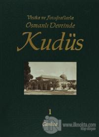 Vesika ve Fotoğraflarla Osmanlı Devrinde Kudüs - 1 (Ciltli)